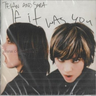 Tegan and Sara - If it was you (CD)