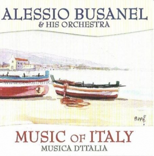 Alessio Busanel & His Orchestra - Music of Italy (CD)